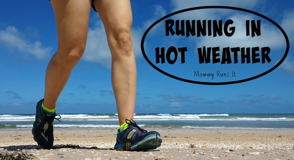 9 Tips for Running in the Heat   Mommy Runs It