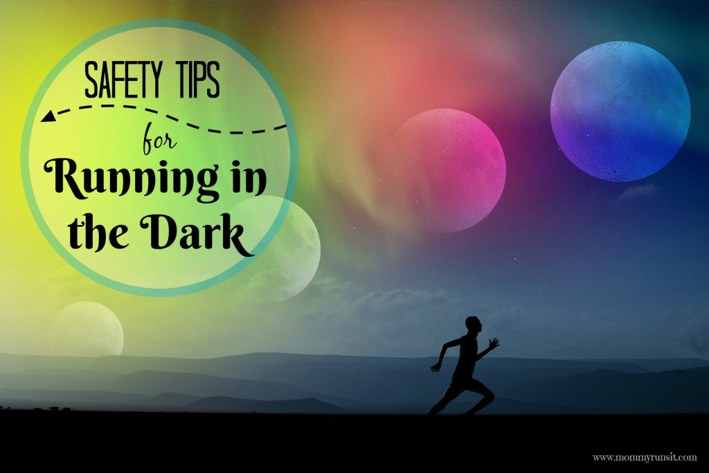 My Dad's Two Cents: Running in the Dark | Mommy Runs It | #safetytips
