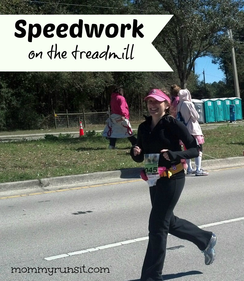 Speedwork on the Treadmill | Mommy Runs It
