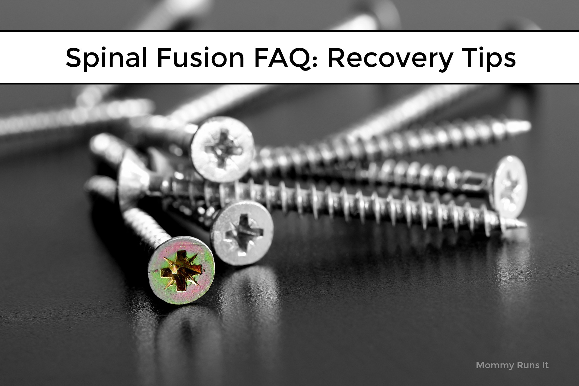 Spinal Fusion FAQ: Do You Have Any Spinal Fusion Surgery Recovery Tips? | Mommy Runs It